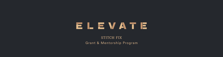 Elevate - Stitch Fix grant & mentorship program